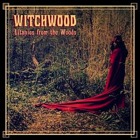 WITCHWOOD / LITANIES FROM THE WOODS の商品詳細へ