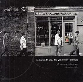 DELTA SAXOPHONE QUARTET / DEDICATED TO YOU...BUT YOU WEREN'T LISTENING の商品詳細へ