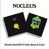 NUCLEUS / ELASTIC ROCK and WE'LL TALK ABOUT IT LATER の商品詳細へ
