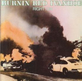 BURNIN RED IVANHOE / RIGHT ON の商品詳細へ