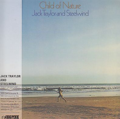 JACK TRAYLOR AND STEELWIND / CHILD OF NATURE の商品詳細へ