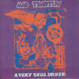 MAD TIMOTHY / A VERY SNUG JOINER の商品詳細へ