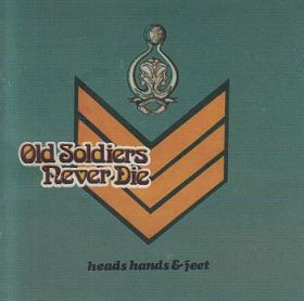 HEADS HANDS & FEET / OLD SOLDIERS NEVER DIE の商品詳細へ