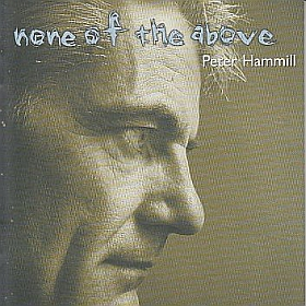 PETER HAMMILL / NONE OF THE ABOVE の商品詳細へ