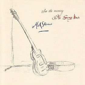MICK STEVENS / SEE THE MORNING and NO SAVAGE WORD の商品詳細へ