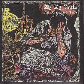 BIG BIG TRAIN / FAR SKIES DEEP TIME の商品詳細へ