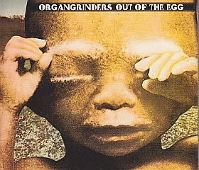 ORGANGRINDERS / OUT OF THE EGG の商品詳細へ