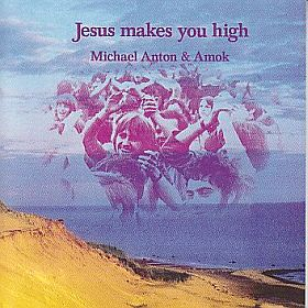 MICHAEL ANTON & AMOK / JESUS MAKES YOU HIGH の商品詳細へ