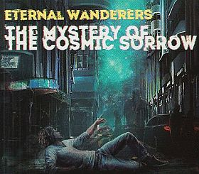 ETERNAL WANDERERS / MYSTERY OF THE COSMIC SORROW の商品詳細へ