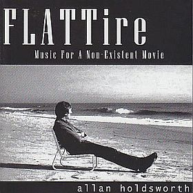 ALLAN HOLDSWORTH / FLAT TIRE: MUSIC FOR A NON-EXISTENT MOVIE の商品詳細へ