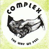 COMPLEX / THE WAY WE FEEL の商品詳細へ