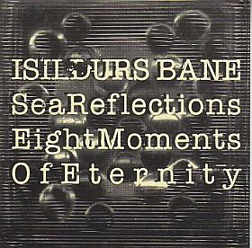 ISILDURS BANE / SEA REFLECTIONS and EIGHT MOMENTS OF ETERNITY の商品詳細へ