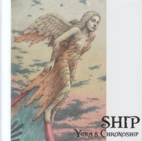YUKA AND CHRONOSHIP / SHIP の商品詳細へ