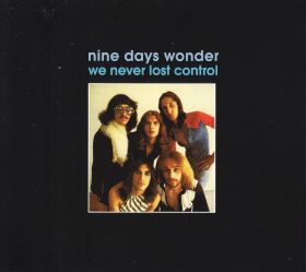 NINE DAYS WONDER / WE NEVER LOST CONTROL の商品詳細へ