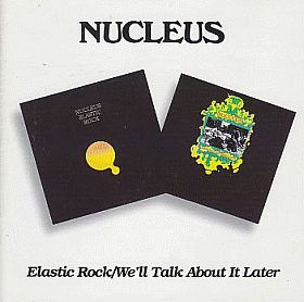 NUCLEUS(IAN CARR NUCLEUS) / ELASTIC ROCK and WE'LL TALK ABOUT IT LATER の商品詳細へ