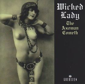 WICKED LADY / AXEMAN COMETH の商品詳細へ