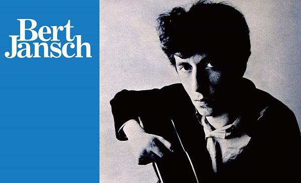 ギタリストで聴く、英国フォークの深遠なる調べ〜バート・ヤンシュ、ジョン・レンボーン等〜