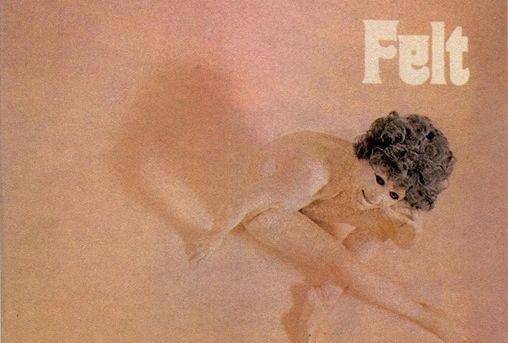 ジャケットもインパクト大。アメリカの17歳が生んだ英国フィーリング溢れるハード・サイケ〜MEET THE SONGS 第35回: FELT/『FELT』〜