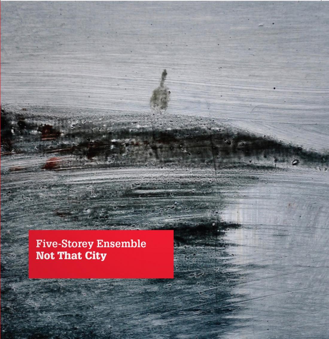 netherland dwarf のコラム『rabbit on the run』 第24回  FIVE-STOREY ENSEMBLE / Not That City (Belarus / 2013)