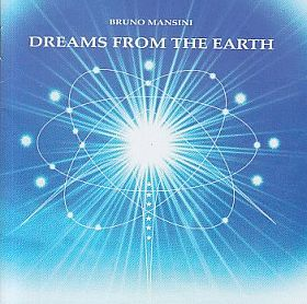 BRUNO MANSINI『DREAMS FROM THE EARTH』から巡る世界のプログレ探求紀行