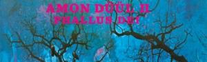 <ロック黄金時代回想企画>1969年デビュー・アルバム特集Vol.8 ー AMON DUUL II『PHALLUS DEI』