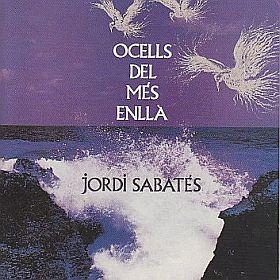 JORDI SABATES『OCELLS DEL MES ENLLA』 - ユーロロック周遊日記