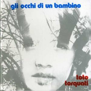 「世界のジャケ写から」 第十八回 TOTO TORQUATI『GLI OCCHI DI UN BAMBINO』(イタリア)