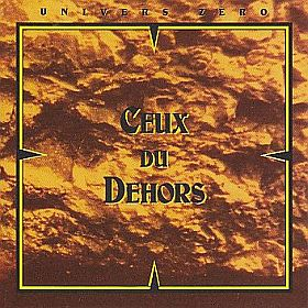 ユニヴェル・ゼロ『Ceux Du Dehors(邦題:祝祭の時)』 - ユーロロック周遊日記