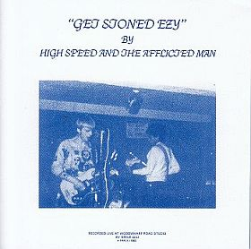 HIGH SPEED & AFFLICTED MAN『GET STONED EZY』がリイシュー